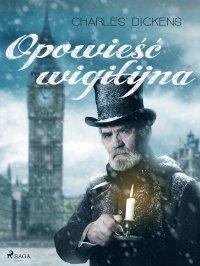 Opowieść wigilijna - Charles Dickens, Cecylia Niewiadomska