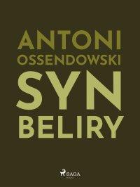 Syn Beliry - Antoni Ferdynand Ossendowski