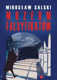 Muzeum falsyfikatów - Mirosław Salski