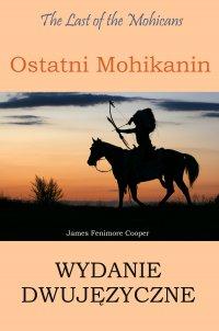 Ostatni Mohikanin Wydanie dwujęzyczne angielsko-polskie - James Fenimore Cooper