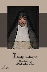 Listy miłosne Marianny d'Alcoforado - Marianna dAlcoforado