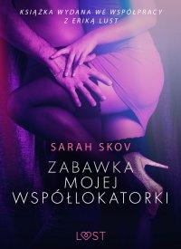 Zabawka mojej współlokatorki - opowiadanie erotyczne - Sarah Skov