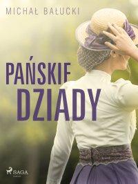 Pańskie dziady - Michał Bałucki