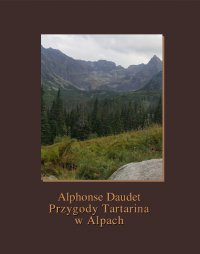 Przygody Tartarina w Alpach - Franciszek Mirandola, Alphonse Daudet
