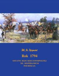 Rok 1794. Powieść historyczna - Władysław Stanisław Reymont
