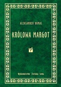 Królowa Margot - Aleksander Dumas