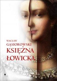 Księżna łowicka - Wacław Gąsiorowski