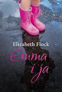 Emma i ja - Elizabeth Flock