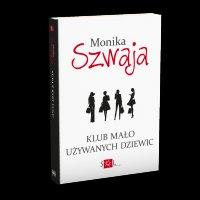 Klub mało używanych dziewic - Monika Szwaja