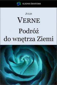 Podróż do wnętrza Ziemi - Jules Verne