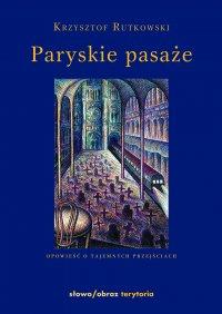 Paryskie pasaże - Krzysztof Rutkowski