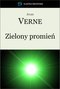 Zielony promień - Jules Verne