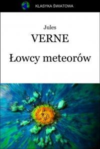 Łowcy meteorów - Opracowanie zbiorowe , Jules Verne