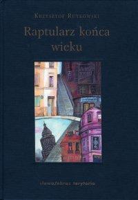 Raptularz końca wieku - Krzysztof Rutkowski