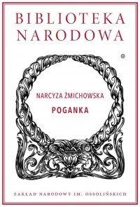 Poganka - Narcyza Żmichowska