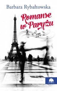 Romanse w Paryżu - Barbara Rybałtowska