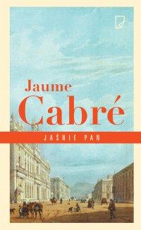 Jaśnie pan - Jaume Cabre