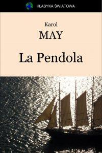 La Pendola - Opracowanie zbiorowe , Karol May
