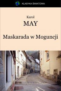 Maskarada w Moguncji - Opracowanie zbiorowe , Karol May