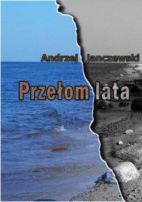 Przełom lata - Andrzej Janczewski