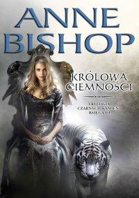 Królowa ciemności. Czarne Kamienie. Księga III - Anne Bishop