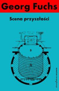 Scena przyszłości - Małgorzata Leyko, Georg Fuchs