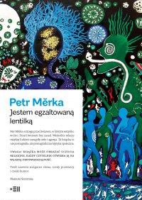 Jestem egzaltowaną lentilką - Petr Merka