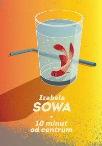 10 minut do centrum - Izabela Sowa