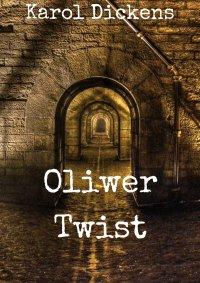 Oliwer Twist - Karol Dickens