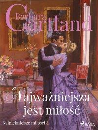 Najważniejsza jest miłość - Barbara Cartland