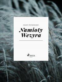 Namioty Wezyra - Walery Przyborowski