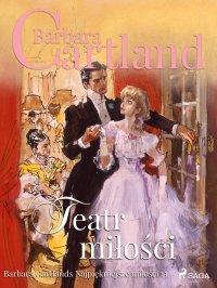 Teatr miłości - Barbara Cartland