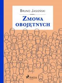 Zmowa obojętnych - Bruno Jasieński
