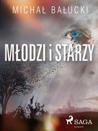 Młodzi i starzy - Michał Bałucki