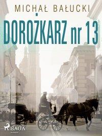 Dorożkarz nr 13 - Michał Bałucki
