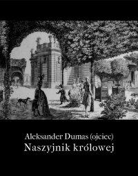 Naszyjnik królowej - Aleksander Dumas (ojciec)