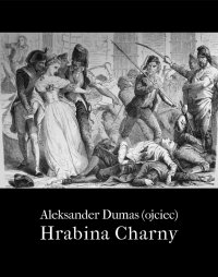 Hrabina de Charny - Aleksander Dumas (ojciec)
