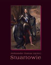 Stuartowie - Aleksander Dumas (ojciec)