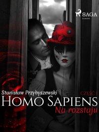 Homo sapiens 1: Na rozstaju - Stanisław Przybyszewski