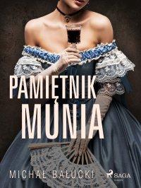 Pamiętnik Munia - Michał Bałucki