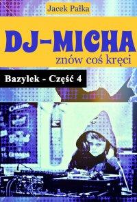 DJ-Micha znów coś kręci czyli Bazylek część 4 - Jacek Pałka