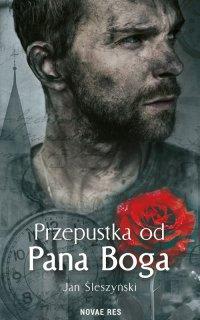 Przepustka od Pana Boga - Jan Śleszyński