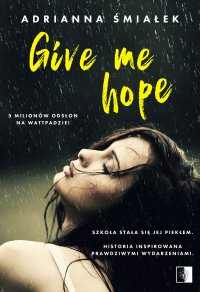 Give me hope - Adrianna Śmiałek