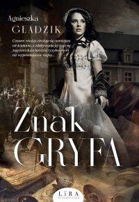 Znak Gryfa - Agnieszka Gładzik