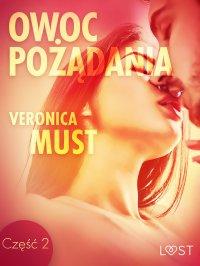 Owoc pożądania II - opowiadanie erotyczne - Veronica Must