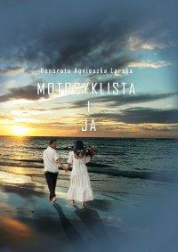 Motocyklista i ja - Honorata Agnieszka Larska