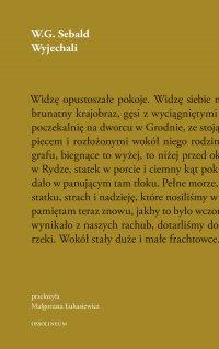 Wyjechali - W. G. Sebald, Małgorzata Łukasiewicz