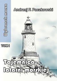 Tajemnica latarni morskiej - Andrzej F. Paczkowski