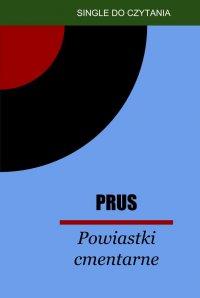 Powiastki cmentarne - Bolesław Prus