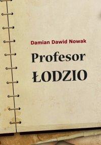 Profesor Łodzio - Damian Dawid Nowak